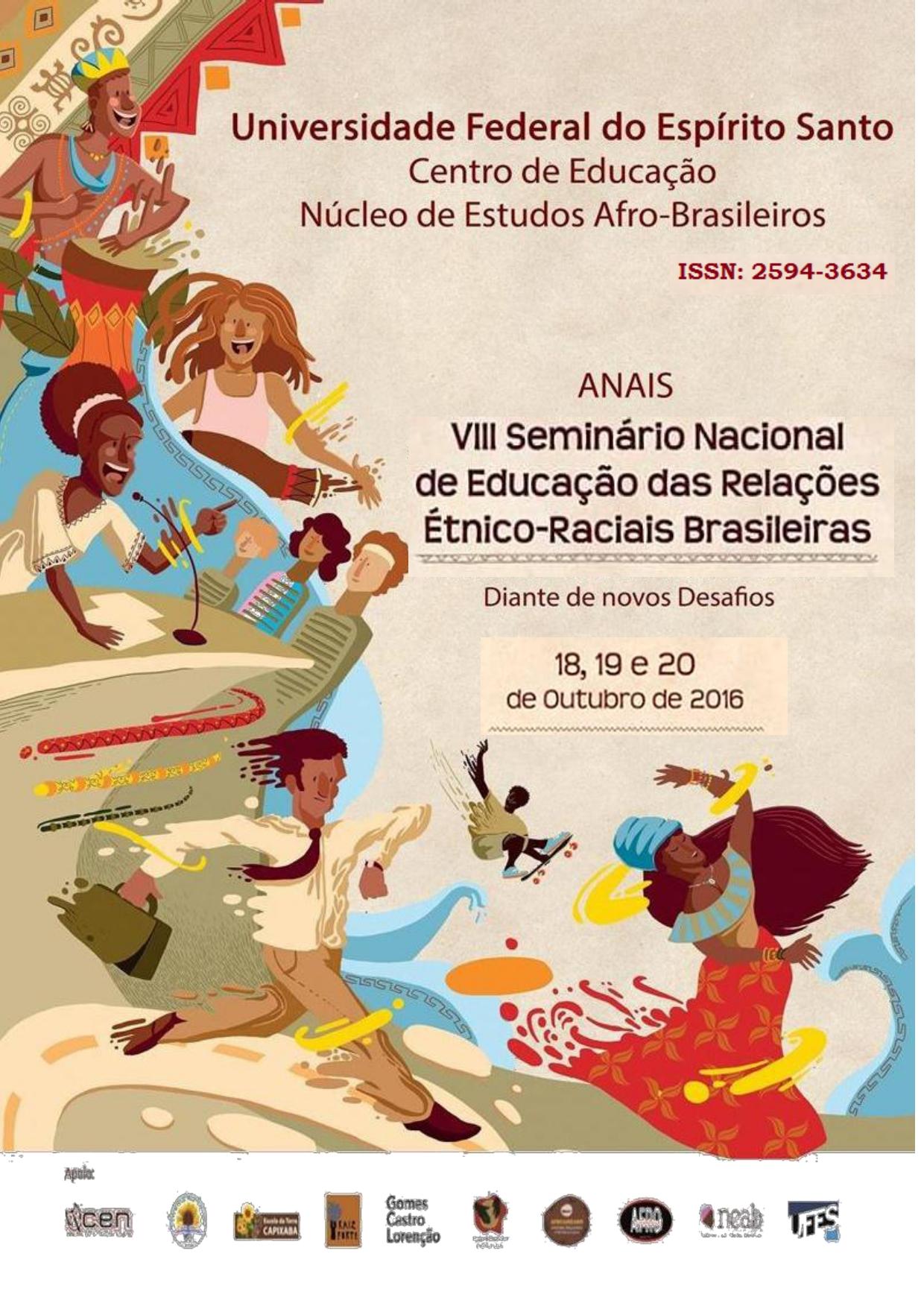 Visualizar v. 1 n. 1 (2016): VIII SEMINÁRIO NACIONAL DE EDUCAÇÃO DAS RELAÇÕES ÉTNICO-RACIAIS BRASILEIRAS