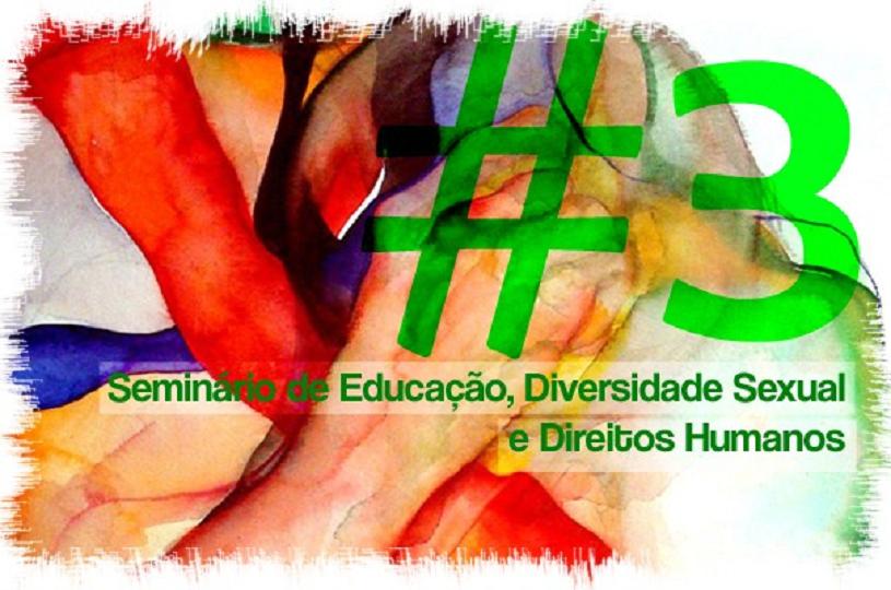 Visualizar 2014: III Seminário Nacional de Educação, Diversidade Sexual e Direitos Humanos