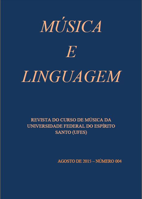 Visualizar v. 1 n. 4 (2015): Música e Linguagem - Revista do Curso de Música da Universidade Federal do Espírito Santo
