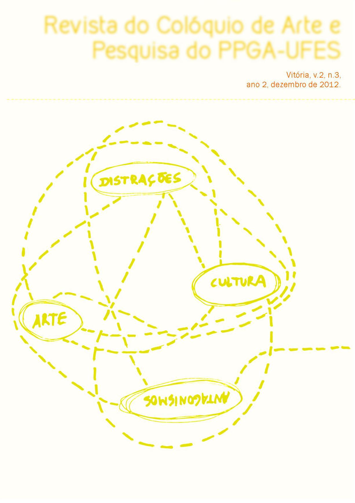 Revista do Colóquio de Arte e Pesquisa do PPGA-UFES, Ano 3, Volume 3, Número 5, 2012