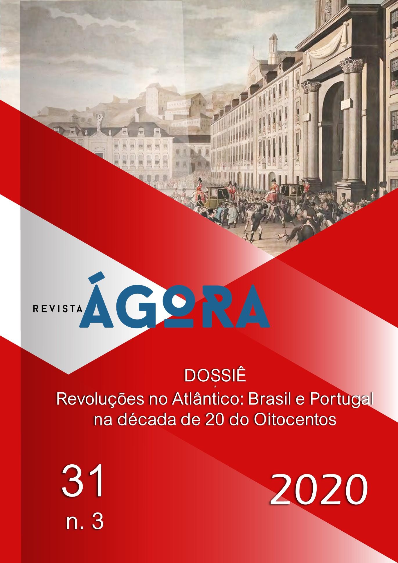 Visualizar v. 31 n. 3 (2020): Revoluções no Atlântico: Brasil e Portugal na década de 20 do Oitocentos