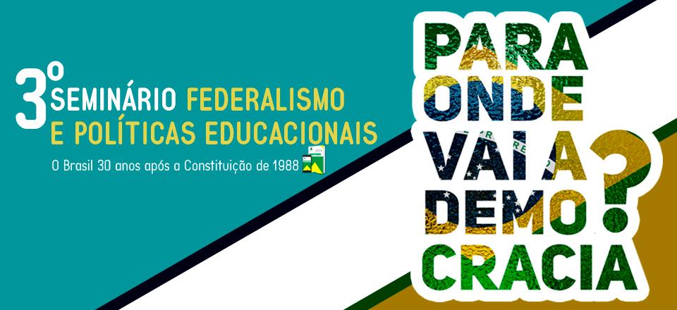 Visualizar v. 3 n. 1 (2018): III Seminário Federalismo e Políticas Educacionais (2018 - ANAIS)