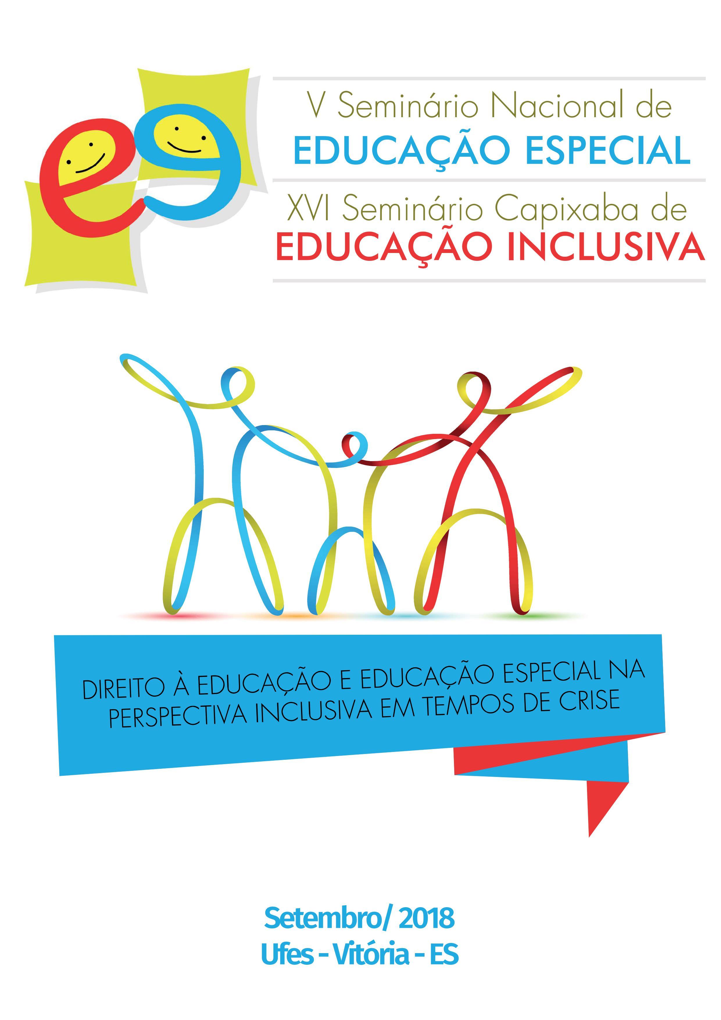 Visualizar v. 2 (2018): V Seminário Nacional de Educação Especial/ XVI Seminário Capixaba de Educação Inclusiva