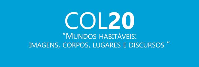 Fundo azul, sobre o qual se lê, em letras brancas. COL20, Mundos possíveis: imagens, corpos, lugares e discursos